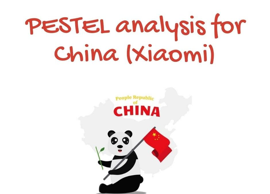 PESTEL analysis for China (Xiaomi)